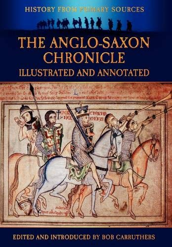 9781781580431: The Anglo-Saxon Chronicle - Illustrated and Annotated (History Form Primary Sources)