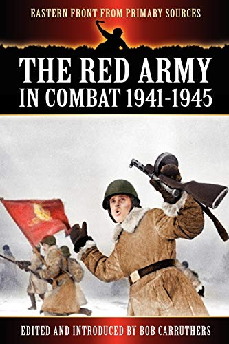 9781781580530: The Red Army in Combat 1941-1945 (Eastern Front from Primary Sources)