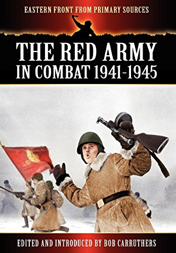 9781781580547: The Red Army in Combat 1941-1945 (Eastern Front from Primary Sources)