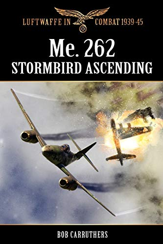 Me.262 - Stormbird Ascending (Paperback): Bob Carruthers