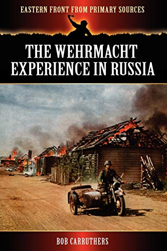 9781781581162: The Wehrmacht Experience in Russia