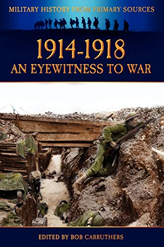 9781781581346: 1914-1918 - An Eyewitness to War