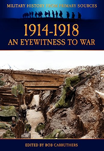 9781781581353: 1914-1918 - An Eyewitness to War