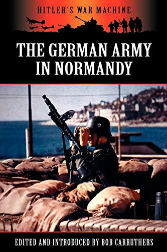 9781781581711: The German Army in Normandy