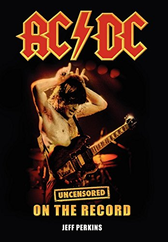 9781781582008: AC/DC - Uncensored on the Record