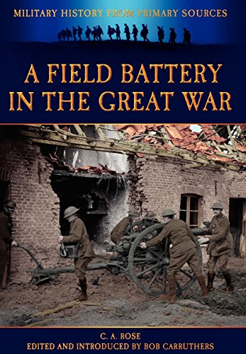 A Field Battery in the Great War: C. A. Rose