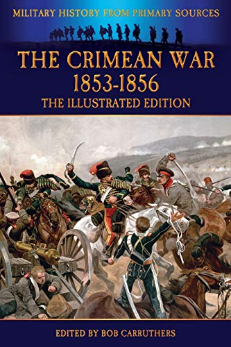 9781781583524: The Crimean War 1853-1856 - The Illustrated Edition