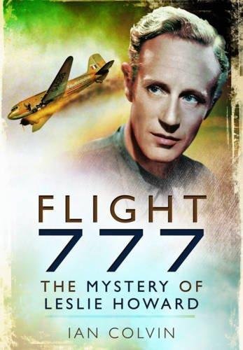 Flight 777: The Mystrey of Leslie Howard: Colvin, Ian