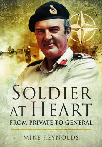 Soldier At Heart: From Private to General (1781590265) by Michael Reynolds