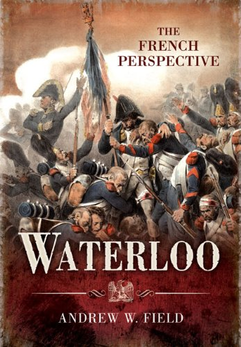 9781781590430: Waterloo: The French Perspective