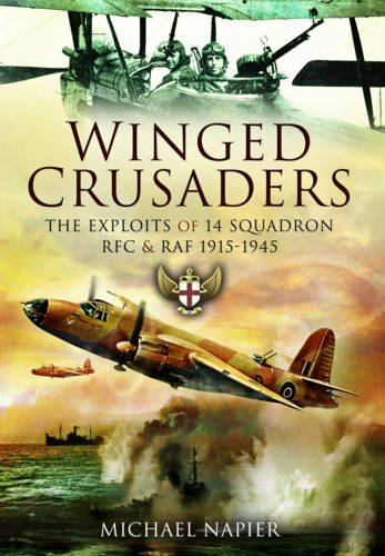 9781781590591: Winged Crusaders: The Exploits of 14 Squadron RFC & RAF 1915-45