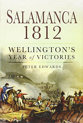 9781781590799: Salamanca 1812: Wellington's Year of Victories