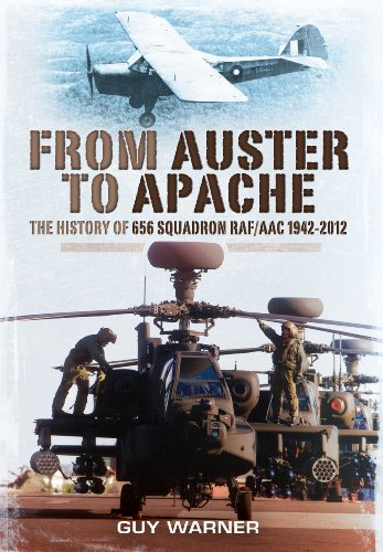 9781781590980: From Auster to Apache: The History of 656 Squadron RAF/AAC 1942-2012