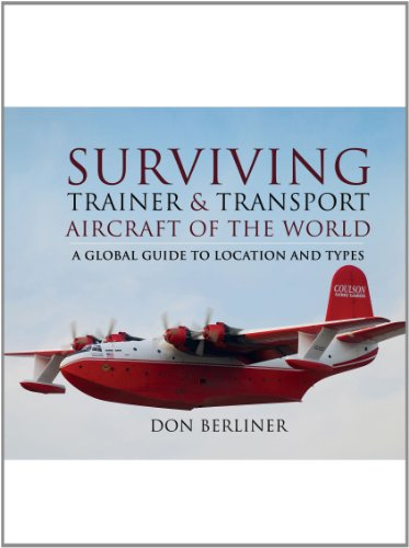 Surviving Trainer and Transport Aircraft of the World: A Global Guide to Location and Types: ...