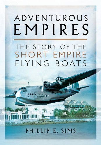 9781781591079: Adventurous Empires: The Story of the Short Empire Flying-Boats
