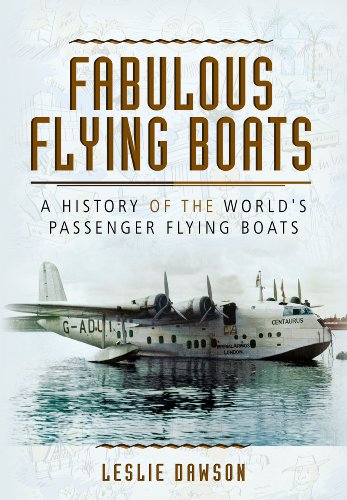 9781781591093: Fabulous Flying Boats: A History of the World's Passenger Flying Boats