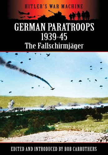 9781781591123: German Paratroops 1939-45: The Fallschirmjager (Hitler's War Machine)