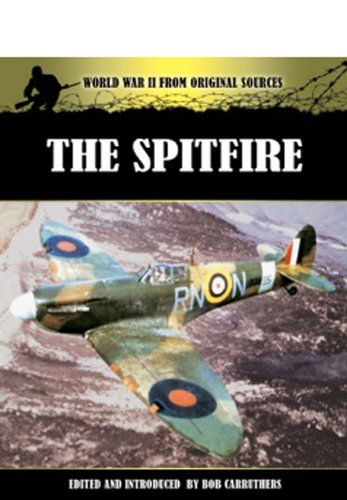 The Spitfire (World War II from Original Sources): Bob Carruthers