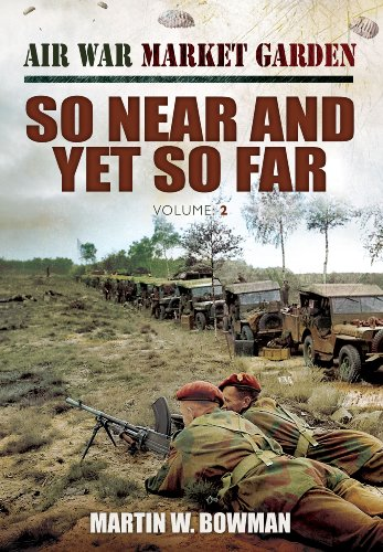 9781781591178: Air War Market Garden Volume 2: So Near and Yet So Far: 02