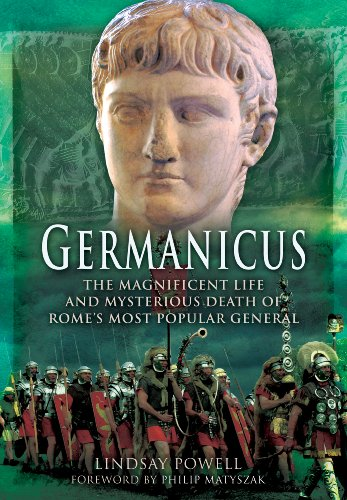 9781781591208: Germanicus: The Magnificent Life and Mysterious Death of Rome's Most Popular General
