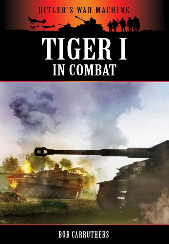 9781781591291: Tiger I in Combat (Hitler's War Machine)