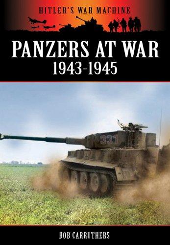 PANZERS AT WAR 1943-1945 (Hitler's War Machine): Carruthers, Bob