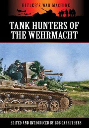 GERMAN TANK HUNTERS: The Panzerjager (Hitler's War Machine): Carruthers, Bob