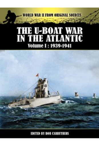 9781781591598: U-Boat War in the Atlantic Vol 1 - 1939-1941 (World War II from Original Sources)