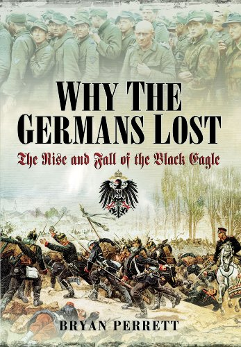 9781781591970: Why the Germans Lost: The Rise and Fall of the Black Eagle