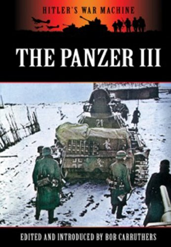 THE PANZER III: Germany's Medium Tank (Hitler's: Carruthers, Bob