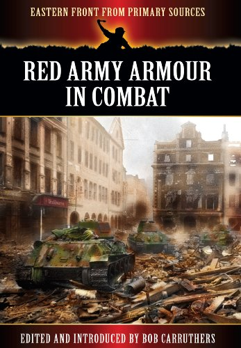 9781781592298: Red Army Armour in Combat (Eastern Front from Primary Sources)