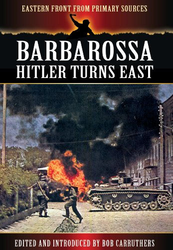 9781781592328: Barbarossa: Hitler Turns East (Eastern Front from Primary Sources)
