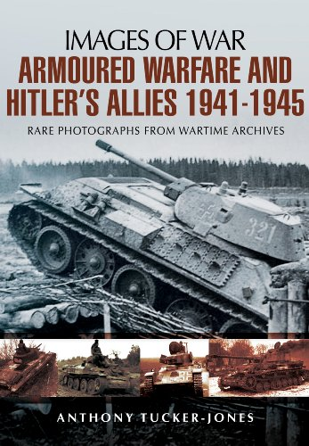 9781781592588: Armoured Warfare and Hitler's Allies 1941-1945 (Images of War)