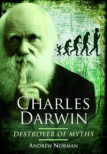 9781781592786: Charles Darwin: Destroyer of Myths
