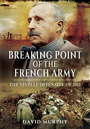 9781781592922: Breaking Point of the French Army: The Nivelle Offensive of 1917