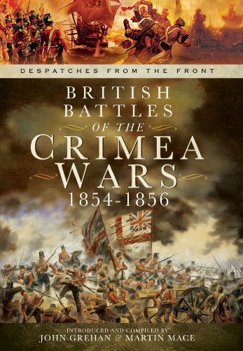 British Battles of the Crimean Wars 1854-1856: Mace, Martin, Grehan,
