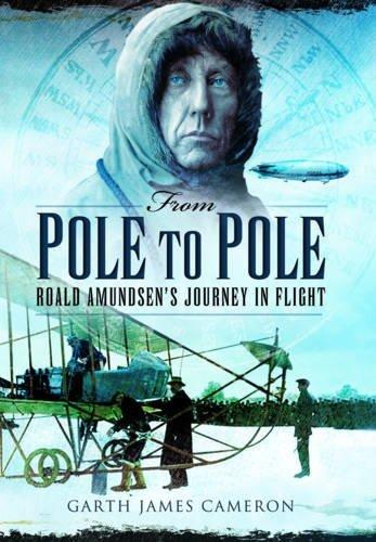 9781781593370: From Pole to Pole: Roald Amundsen's Journey in Flight