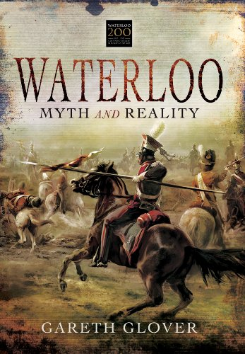 Waterloo: Myth and Reality: Glover, Gareth