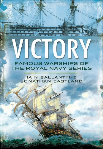 Victory: From Fighting the Armada to Trafalgar and Beyond (Famous Warships of/Royal Navy): ...