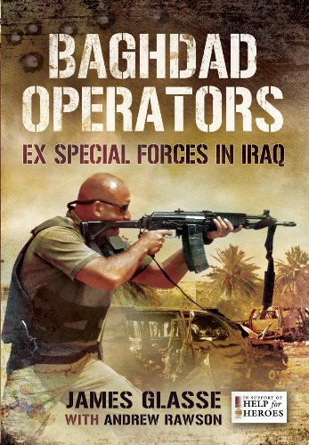 9781781593653: Baghdad Operators: Ex Special Forces in Iraq
