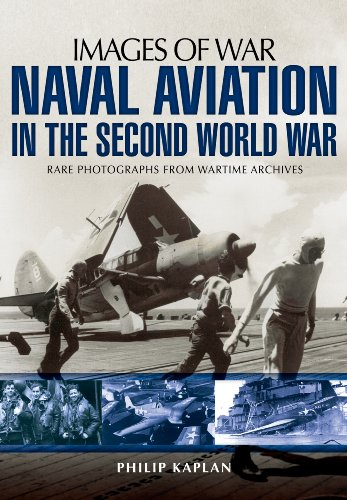 9781781593691: Naval Aviation in the Second World War: Rare Photographs from Wartime Archives (Images of War)