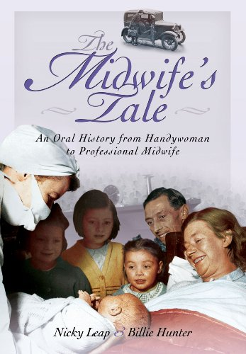 The Midwife's Tale: An Oral History from Handywoman to Professional Midwife: Leap, Nicky; ...