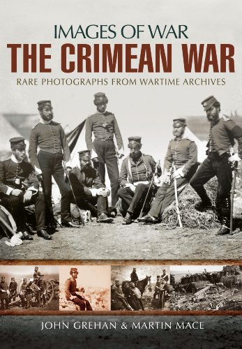 The Crimean War: Rare Photographs from Wartime Archives (Images of War): Grehan, John; Mace, Martin