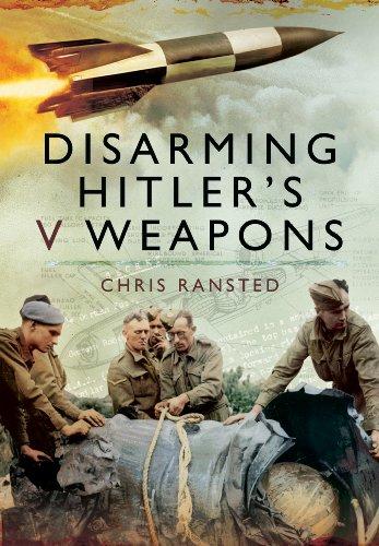 9781781593868: Disarming Hitler's V Weapons: Bomb Disposal - The V1 & V2 Rockets