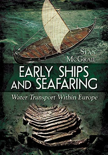 9781781593929: Early Ships and Seafaring: European Water Transport