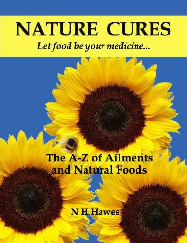9781781610398: Nature Cures: The A to Z of Ailments and Natural Foods
