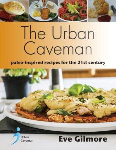 9781781610459: The Urban Caveman: paleo-friendly recipes for the 21st century