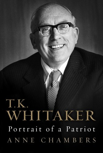 T.K. Whitaker: Portrait of a Patriot: Chambers, Anne