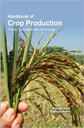 Handbook Of Crop Production : Theory , Techniques, And Technology