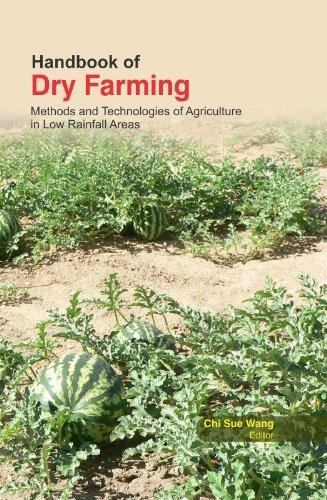 Handbook Of Dry Farming : Methods And Technologies Of Agriculture In Low Rainfall Areas
